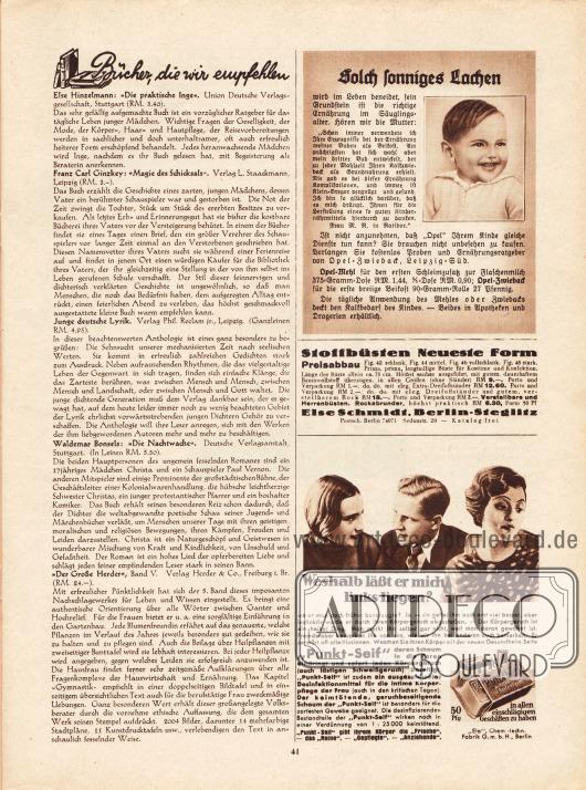 Artikel:O. V., Bücher, die wir empfehlen (Else Hinzelmann, Die praktische Inge&#x3B; Franz Carl Ginzkey, Magie des Schicksals&#x3B; o. V., Junge deutsche Lyrik&#x3B; Waldemar Bonsels, Die Nachtwache&#x3B; o. V., Der Große Herder, Band V).Werbung:Opel-Zwieback, Leipzig&#x3B;Else Schmitdt, Berlin-Steglitz, Stoffbüsten&#x3B;Punkt-Seif, Antiseptikum, antiseptische Seife, Eta Fabrik Berlin.
