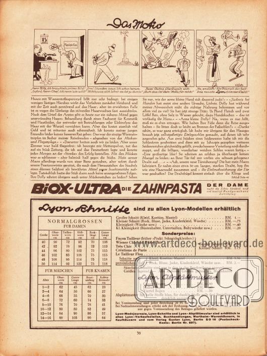 """Artikel: Paula, Anna, Liebe Freundin! Ich rate Ihnen... . Darüber befindet sich eine gezeichnete Geschichte namens """"Das Motiv"""", die als Werbung für nach Lyon-Schnitten gefertigten Kleidern gedacht ist; Zeichnung: Hans Kossatz (1901-1985). Werbung: Biox-Ultra, die Zahnpasta der Dame; Information und Konditionen zu den Lyon Schnittmustern, den Normalgrößen und Abplättmustern."""