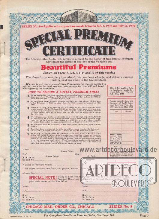 """""""Sonderprämien-Zertifikat. Die Chicago Mail Order Co. erklärt sich bereit, dem Inhaber dieses Sonderprämien-Zertifikats die Wahl einer der wertvollen und schönen Prämien, die auf den Seiten 4, 5, 6, 7, 8, 9 und 10 dieses Katalogs abgebildet sind, zu überreichen. Die Prämien werden absolut kostenlos übergeben und die Versandkosten werden überall innerhalb der Vereinigten Staaten bezahlt"""".  (engl. """"Special Premium Certificate. The Chicago Mail Order Co. agrees to present to the holder of this Special Premium Certificate the choice of any one of the Valuable and Beautiful Premiums Shown on pages 4, 5, 6, 7, 8, 9, and 10 of this catalog. The Premiums will be given absolutely without charge, and delivery expense will be paid anywhere in the United States"""").  Alle Kunden, die innerhalb des 1. Februar und dem 31. Juli 1930 Bestellungen im Nettowert von mindestens 50,- Dollar und mehr eingesendet haben, konnten sich eine kostenlose Prämie von den Seiten 4 bis 10 aussuchen."""