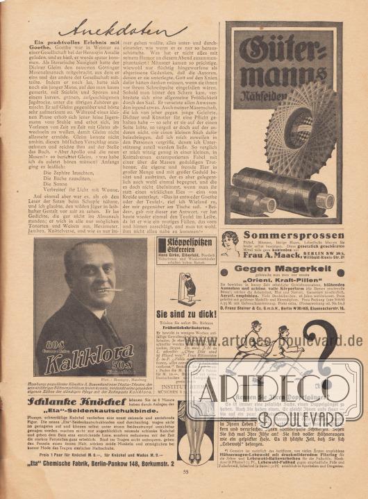 """Artikel: O. V., Anekdoten.  Werbung: """"Gütermanns Nähseide""""; """"Kaliklora. Hamburgs populärster Künstler A. Bozenhard [Albert Bozenhard, 1860-1939, Anm. M. K.] vom Thalia-Theater, der sein 40jähriges Bühnenjubiläum feiern konnte, verdankt seine gesunden eigenen Zähne der ständigen Pflege mit der Zahnpasta Kaliklora. Grosse Tube 80 Rpf., kleine Tube 50 Rpf."""", Foto: Mocsigay, Hamburg (Arnold Mocsigay, 1840-1911); """"Klöppelspitzen, Stickereien. Hans Girke, Elberfeld, Postfach. Näherinnen und Wiederverkäufer erhalten hohen Rabatt""""; """"Sie sind zu dick! Trinken Sie sofort Dr. Richters Frühstückskräutertee. Er bewirkt in wenigen Wochen auffällige Gewichtsabnahme ohne jeden Schaden. Je eher Sie beginnen, desto schneller werden Sie schlanker, elastischer, jünger. Dr. med. J. H. in L. schreibt: 'Ohne Diät sind 12 Pfund weg.' Frau Rittmeister E. in P. 'Fühle mich wie neugeboren, alles unnütze Fett habe ich verloren.' Bestellen Sie noch heute Packet für M. 2.— oder 6 Pakete für M. 10.—. Broschüre mit vielen Dankschreiben und Ärztegutachten gratis durch INSTITUT HERMES, MÜNCHEN S 70, Baaderstraße 8""""; """"Schlanke Knöchel können Sie in 1 Minute haben durch Anlegen der 'Eta'-Seidenkautschukbinde. Plumpe, schwerfällige Knöchel verderben eine sonst reizende und anziehende Figur. Die neuen 'Eta'-Seidenkautschukbinden sind durchsichtig, tragen nicht im geringsten auf und können selbst unter einem Seidenstrumpf unsichtbar getragen werden, machen nicht nur augenblicklich reizende schlanke Knöchel und geben dem Bein eine entzückende Linie, sondern reduzieren mit der Zeit die starken Fettstellen ganz erheblich. Sind im Tragen nicht unbequem, geben den Fesseln einen festen Halt, stärken müde Muskeln und ermöglichen bei kurzer Mode das Tragen zierlicher Halbschuhe. Preis 1 Paar für Knöchel M. 6.—, für Knöchel und Waden M. 9.—. 'Eta' Chemische Fabrik, Berlin-Pankow 148, Borkumstr. 2""""; """"Sommersprossen, Pickel, Mitesser, lästige Haare, Leberflecke können Sie leicht selbst beseitigen. Diese gesetzlich """