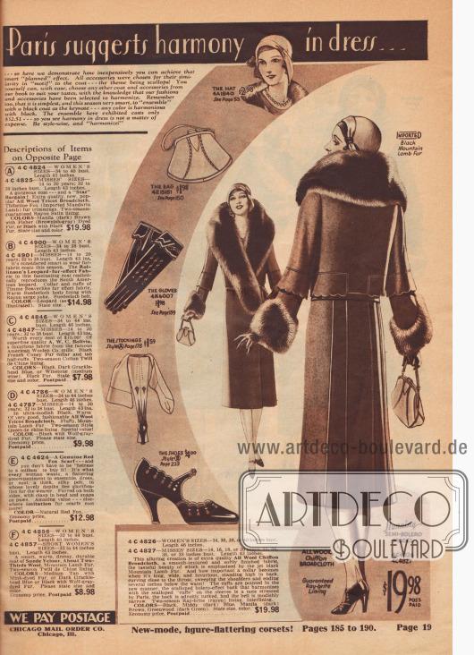 """Paris empfiehlt Harmonie in der Garderobe… … hier demonstrieren wir Ihnen, wie kostengünstig Sie diese elegante """"aufeinander abgestimmten"""" Effekt erreichen können. Alle Accessoires wurden aufgrund ihrer Ähnlichkeit zum Mantel ausgewählt – das Thema ist die muschelartige Bogenkante! Sie selbst können mit Leichtigkeit jeden anderen Mantel und jedes andere Zubehör aus unserem Katalog nach Ihrem Geschmack auswählen, mit dem Wissen, dass unsere Mode und das Zubehör so ausgewählt wurden, dass sie miteinander harmonieren. Denken Sie auch daran, dass es in dieser Saison am einfachsten und sehr schick ist ein """"Ensemble"""" mit einem schwarzen Mantel als Grundton zu wählen – jede Farbe harmoniert mit Schwarz. Das hier gezeigte Ensemble kostet nur 32,51 Dollar – Sie sehen also, Harmonie in der Kleidung ist keine Frage der Kosten. Seien Sie stilbewusst und """"harmonieren Sie""""!  HUT, 4 A 1840, 2,98 $, Seite 53; TASCHE, 4 E 15181, 1,98 $, Seite 150; HANDSCHUHE, 4 K 6007, 1,98 $, Seite 159; STRÜMPFE, Stil (A), 1,59 $, Seite 178; SCHUHE, Stil (B), 4,00 $, Seite 213.  4 C 4826 – DAMENGRÖSSEN 34, 36, 38 oder 40 Zoll Oberweite. Länge 46 Zoll. 4 C 4827 – FRÄULEIN GRÖSSEN 14, 16, 18 oder 20 Jahre; 32, 34, 36 oder 38 Zoll Oberweite. Länge 43 Zoll. Diese verführerische Kreation ist aus besonders hochwertigem, reinem Woll-Chiffon-Breitgewebe, einem glatt strukturierten und weich verarbeiteten Stoff, dessen geschmackvolle Schönheit durch das tiefschwarze Berglammfell noch unterstrichen wird. Wie wichtig wird ein Kragen, wenn er lang, breit und luxuriös ist, hoch im Nacken steht, sich dicht am Hals wölbt, die Schultern umspielt und einige Zentimeter unterhalb der Taille endet! Die Manschetten sind auf die neue Art spitz zulaufend, der ausgebogte Bolero-Effekt am Rücken, der mit den bogigen """"Manschetten"""" an den Ärmeln harmoniert, ist eine Note, die Paris betont. Der Rücken ist raffiniert mit Biesen gearbeitet und der Gürtel ist modisch schmal. Futter aus Ray-brite (Rayon), garantiert für zwei Sais"""