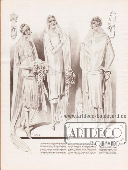 1338: Brautkleid aus weißem Crêpe Georgette und kostbarer Spitze. Von großer Kleidsamkeit ist der tiefe Spitzenkragen an der sonst ganz schlichten Bluse mit den langen schlanken Ärmeln. Über den engen Rock fällt ein Schürzenteil mit breitem Spitzenrand. Dazu Gürtel mit langen Schärpenenden.1339: Brautkleid aus weißer Charmeuse mit Stickerei, die seitlich zu großen Motiven arrangiert ist. Vornehm in der Linie ist dieses Kleid mit dem zur Mitte spitz ansteigenden und gefalteten Schürzenteil. Auf der linken Schulter Blütenranke. Lange enge Ärmel.1340: Brautkleid aus weißem Crêpe Satin, seitlich am Rock Wasserfälle bildend. Ganz schmucklose Bluse mit kurzen Kimonoärmelchen. Der weiche Gürtel steht links in zwei großen Schluppen ab.