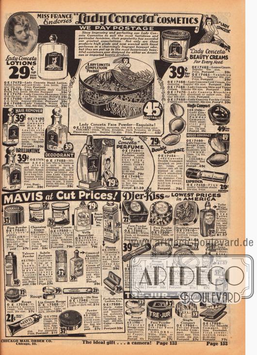 Kosmetikartikel wie Lotionen, Haarentferner, Deodorants, Gesichtspuder und Puderdosen, Cremes, Perfüme, Rouge und Lippenstifte der Marken Mavis, Djer-Kiss und Tre-Jur. Die Kosmetik der Marke Lady Conceta wird von der Miss France Germaine Laborde 1929 präsentiert.