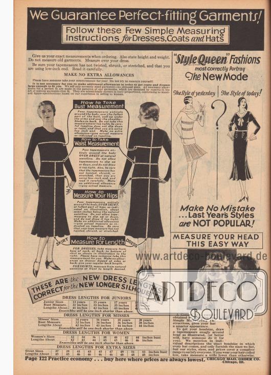 """""""Wir garantieren perfekt sitzende Kleidungsstücke! Befolgen Sie diese wenigen und einfachen Messanweisungen für Kleider, Mäntel und Hüte"""" (engl. """"We Guarantee Perfect-fitting Garments! Follow these Few Simple Measuring Instructions for Dresses, Coats and Hats""""). Seite mit Anweisungen zum korrekten Maßnehmen für Kleider, Mäntel und Hüte für Mädchen, junge Frauen und Damen.  """"'Style Queen' Moden geben die neue Mode am besten wieder – die Mode von gestern – die Mode von heute – unterliegen Sie keinem Irrtum… Die Mode des letzten Jahres ist NICHT MEHR MODERN!"""" (engl. """"'Style Queen' Fashions most correctly Portray The New Mode – The Style of yesterday – The Style of today – Make No Mistake… Last Year's Styles are NOT POPULAR!"""")."""