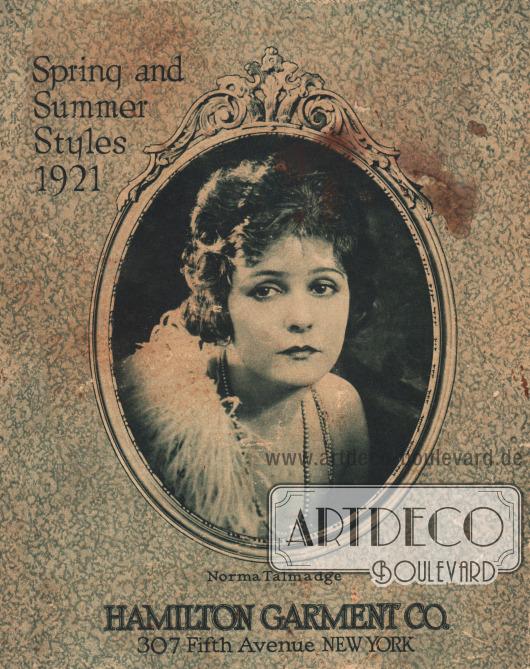 Titelseite bzw. Cover des Frühjahr/Sommer Katalogs des Waren- und Versandhauses Hamilton Garment Company, 307 Fifth Avenue aus New York City, New York, USA von 1921.  Die beschädigte und stark fleckige Titelseite zeigt die Filmschauspielerin Norma Talmadge (1894-1957). Foto: unbekannt/unsigniert.