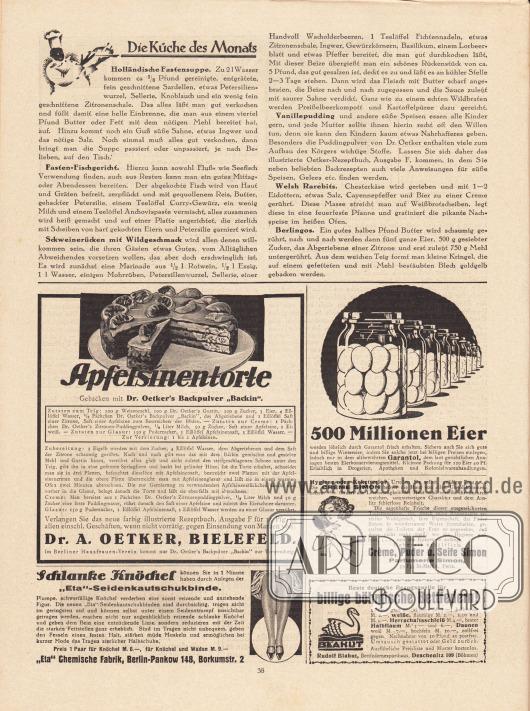 """Artikel: O. V., Die Küche des Monats (Holländische Fastensuppe, Fasten-Fischgericht, Schweinerücken mit Wildgeschmack, Vanillepudding, Welsh Rarebits, Berlingos). Werbung: Dr. Oetker's Backpulver """"Backin"""", Dr. A. Oetker, Bielefeld; """"Eta""""-Seidenkautschukbinde für schlanke Knöchel, """"Eta"""" Chemische Fabrik, Berlin-Pankow 148, Borkumstr. 2; """"500 Millionen Eier werden jährlich durch Garantol frisch erhalten"""", Garantol Eierkonservierungsmittel; Crème, Puder u. Seife Simon, Parfumerie Simon, 59 Fg. St-Martin, Paris; """"Beste deutsche Bezugsquelle für billige böhmische Bettfedern!"""", Rudolf Blahut, Bettfedernexporthaus, Deschenitz 109 (Böhmen)."""