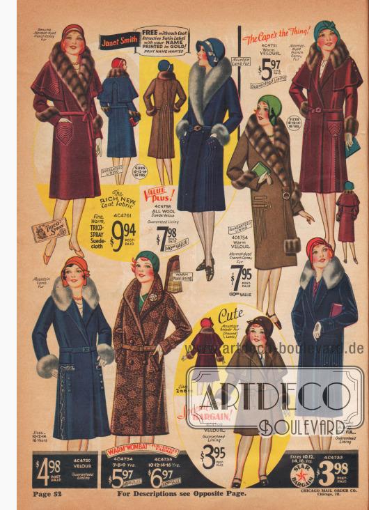 """Janet Smith – KOSTENLOSES Namens-Etikett mit jedem Mantel. Hübsches Satin-Etikett mit Ihrem NAMEN in GOLD GEDRUCKT! Geben Sie den gewünschten Namen an.  4 C 4709 – GRÖSSEN für 2, 3, 4, 5, 6 Jahre. Hinreißend! Das kleine Mädchen, das diesen Mantel bekommt, wird sagen, dass sie """"unter einem 'Glücksstern' geboren wurde""""! Dieser Mantel """"allerneuesten"""" Stils wird jedes kleine Mädchen erfreuen. Es besitzt ein Cape, Biesen, gestickte Pfeilspitzen, einen Schnallengürtel und ist aus warmem, strapazierfähigem, dicht gewebtem Velours gearbeitet – mit mehr als zwei Drittel Wollanteil. Kragen und Manschetten sind aus biberartigem, geschorenem Berglammfell. Futter mit Garantie für zwei Saisons – Merkmale, die ihn zu diesem Preis zu einem großen Schnäppchen machen. Namensschildchen frei. Gewünschten DRUCK-Namen angeben. FARBEN: Mittel-Hellbraun oder Preiselbeeren Rot, beide mit Biberfell. Bitte Größe und Farbe angeben. Siehe Größenskala auf Seite 50. Sparpreis, frankiert… 3,95 $. 4 C 4733 – GRÖSSEN für 10, 12, 14, 16 Jahre. Super-Schnäppchen! Noch nie wurde ein so stilvoller Mantel aus einem so prächtigen Material für eine so bescheidene Summe angeboten! Es ist ein epochales Star-Schnäppchen! Aus warmer, kleidsamer A. W. C. Bolivia von feiner Qualität, hergestellt von der berühmten American Woolen Company. Kragen aus flauschigem Berglammfell, zahlreiche Biesen und Pfeilspitzen setzen ihn schön in Szene. Futter garantiert für zwei Jahreszeiten. Namensschildchen frei. Gewünschten DRUCK-Name angeben. FARBEN: Dunkles Sperlings-Blau mit wolfsgrau gefärbtem Fell oder Weinton (mittleres Weinrot) mit aus Nerz gefärbtem Fell. Größe und Farbe angeben. Größenskala auf Seite 50 beachten. Portofrei… 3,98 $. 4 C 4734 – GRÖSSEN für 7, 8, 9 Jahre. Frankiert… 5,97 $. 4 C 4735 – GRÖSSEN für 10, 12, 14, 16 Jahre… 6,97 $. Wunderbarer Wert! """"Wie ist die Welt zu dir?"""" Sie wird mit einem glücklichen Lächeln antworten, wenn sie diesen Mantel aus kleidsamem, praktischem, warmem Wombat-Webpelz Stoff trägt."""