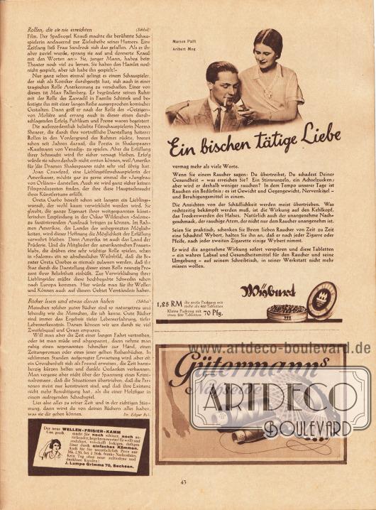 """Artikel: O. V., Rollen, die sie nie erreichten; Byk., Dr. Edgar, Bücher lesen und etwas davon haben.  Werbung: """"Ein bischen tätige Liebe"""", Schachtel Wybert speziell für Raucher, die Fotografie zeigt Marion Palfi [1907-1978] und Aribert Mog [1904-1941], Foto: unsigniert/unbekannt; """"Der neue Wellen-Frisier-Kamm"""", J. Lumpe Grimma 70, Sachsen; Gütermann's Nähseide."""