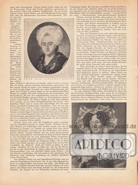 """Artikel: Spiess, Dr. R. W., Mütter berühmter Männer.  Der Artikel wird begleitet von zwei Bildnissen der Mütter von Johann Wolfgang von Goethe (Catharina Elisabeth Goethe, geb. Textor, 1731-1808) von 1776 und von Otto von Bismarck (Wilhelmine Luise von Bismarck, geb. Mencken, 1789-1839) von 1825. Die Bildunterschriften lauten """"Frau 'Aja', Goethes Mutter"""" sowie """"Wilhelmine Luise von Bismarck, des Fürsten Mutter"""". Bildnis/Gemälde: Georg Oswald May (1738-1816); Karl Krueger (Lebensdaten unbekannt)."""