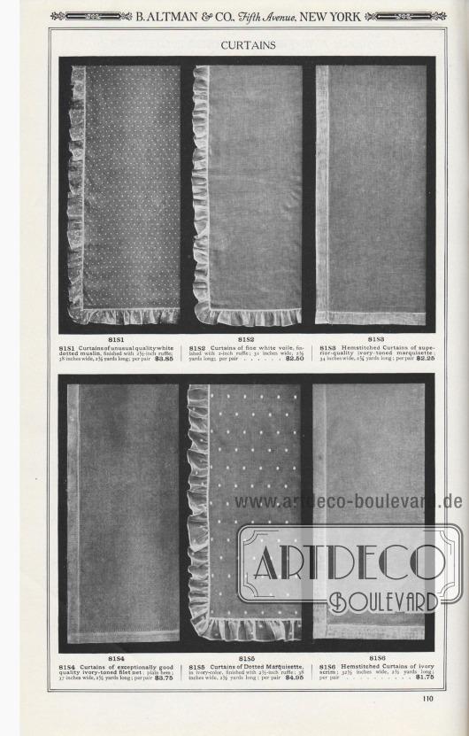 B. ALTMAN & CO., Fifth Avenue, NEW YORK.  GARDINEN. 81S1: Gardinen aus weiß gepunktetem Musselin von ungewöhnlicher Qualität, mit 2½ Zoll Rüsche; 38 Zoll breit, 2½ Yards lang; pro Paar… 3,85 $. 81S2: Gardinen aus feinem weißen Voile, mit 2 Zoll Rüsche; 31 Zoll breit, 2½ Yards lang; pro Paar… 2,50 $. 81S3: Gardinen aus elfenbeinfarbenem Marquisette mit Hohlsaum von höchster Qualität; 34 Zoll breit, 2¼ Yards lang; pro Paar… 2,25 $. 81S4: Gardinen aus elfenbeinfarbenem Filetnetz von außergewöhnlich guter Qualität; einfacher Saum; 37 Zoll breit, 2½ Yards lang; pro Paar… 3,75 $. 81S5: Gardinen aus gepunktetem Marquisette, elfenbeinfarben, mit 2½ Zoll Rüsche; 38 Zoll breit, 2½ Yards lang; pro Paar… 4,95 $. 81S6: Gesteppte Gardinen aus elfenbeinfarbenem, grob gewebtem Baumwollstoff; 32½ Zoll breit, 2½ Yards lang; pro Paar… 1,75 $.  [Seite] 110