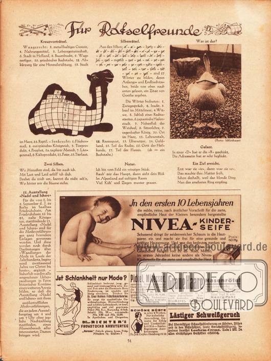 """Für Rätselfreunde:Kreuzworträtsel, Zwei Silben, Silbenrätsel, Natur, Was ist das?, Galant, Ein Ziel erreicht. Foto: Schlochauer.Werbung:11. Ausstellung """"Nadel und Schere"""" vom 5. bis 8. September 1931 in Berlin im Saalbau Friedrichshain 16 bis 23&#x3B;Nivea-Kinderseife&#x3B;""""Ist Schlankheit nur Mode?"""", Dr. Ernst Richters Frühstückskräutertee, """"Hermes"""" Fabrik pharm. kosm. Präp. München 70, Güllstr.7&#x3B;Hautkur """"Curierma"""", Gg. Pohl, Berlin S 59/572, Gräfestraße 69-70&#x3B;Schöne Büste, Fa. Joh. Gayko, Hamburg 19/16&#x3B;Gegen graue Haare, Frau Blocherer, Augsburg II/284, Stadtbergerstraße 94&#x3B;Schönheitshersteller """"Pohli Nr. 2"""", Georg Pohl, Berlin S 59/572, Gräfestraße 69-70&#x3B;Gegen lästigen Schweißgeruch Leoform-Creme."""