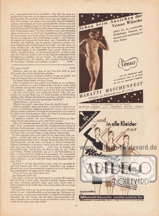 """Artikel: APW, Alltags-Künste; Erich, H., Ein treuer Pudel (von H. Erich).  Werbung: """"Schon beim Anziehen der Venus Wäsche fühlen Sie ein wundervolles Wohlbehagen. Elastisch, seidig und weich umschmiegt sie Ihren Körper. Venus… und ihre Haltbarkeit macht sie preiswerter, denn sie ist durch das nur uns patentierte Verfahren: Maratti Maschenfest"""", Sigmund Goeritz A.-G., Chemnitz, Berlin, Lübben; """"Die Saison beginnt… und in alle Kleider nur Kleinert's Armblätter. Jedes Paar mit schriftlicher Garantie für Ihr Kleid"""", Kleinert's Verkaufsdirektion, Berlin W8, Friedrichstrasse 60."""