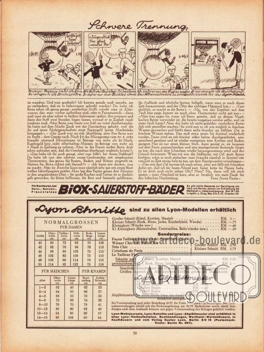 """Artikel: Paula, Anna, Liebe Freundin! Ich rate Ihnen... . Darüber befindet sich eine gezeichnete Geschichte namens """"Schwere Trennung"""", die als Werbung für nach Lyon-Schnitten gefertigten Kleidern gedacht ist; Zeichnung: Hans Kossatz (1901-1985). Werbung: Biox-Sauerstoff-Bäder zur Beruhigung von Herz und Nerven; Information und Konditionen zu den Lyon Schnittmustern, den Normalgrößen und Abplättmustern."""