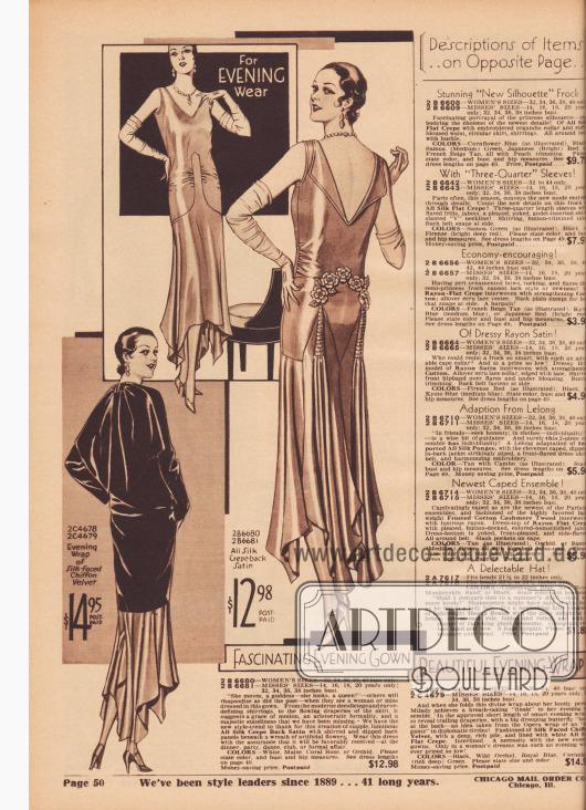 """""""Für die Abendgarderobe"""", """"Faszinierendes Abendkleid"""" und """"Schöne Abendhülle"""" (engl. """"For Evening Wear"""", """"Fascinating Evening Gown"""" und """"Beautiful Evening Wrap""""). 2 B 6680/81: Mondänes Tanz- und Abendkleid aus glänzendem Seiden-Krepp-Satin zum Preis von 12,98 Dollar. Das ärmellose Kleid präsentiert einen symmetrisch und zipfelig verlängerten Rock mit Godets in der Rückseite. Tiefer Rückenausschnitt und Kunstblumen im Rücken. In der Taille ist der Stoff dicht angesetzt und drapiert. 2 B 4678/79: Knielanger Abendumhang aus Seide mit Chiffon-Samt Oberfläche zum Preis von 14,95 Dollar, das mit dem Abendkleid ein elegantes, damenhaftes Abendensemble bildet. Schmetterlings-Schleife im Nacken. Innen gefüttert mit weißem Seiden-Krepp."""