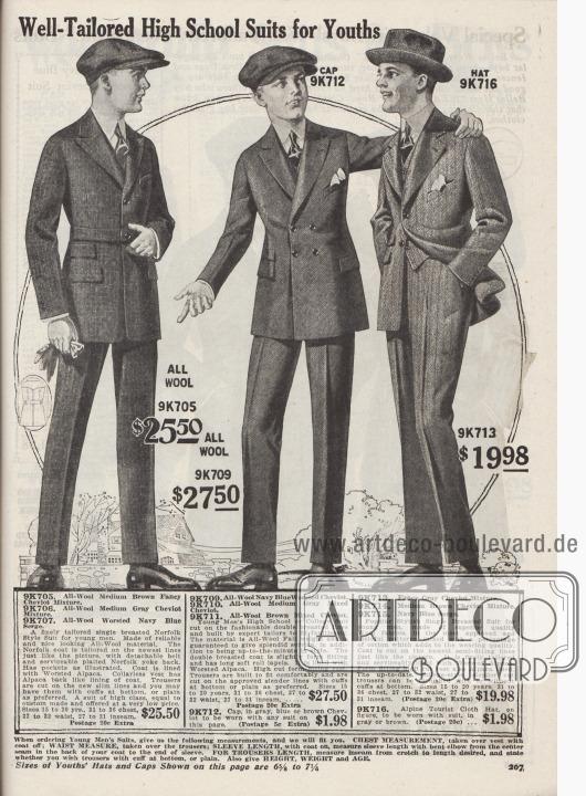 """""""Maßgeschneiderte High-School-Anzüge für Jugendliche"""" (engl. """"Well-Tailored High-School Suits for Youths""""). Oberstufen- und Straßenanzüge für junge Männer im Alter von 15 bis 20 Jahre zu Preisen von 19,98 bis 27,50 Dollar.  9K705 / 9K706 / 9K707: Eleganter einreihiger Sakkoanzug im Norfolk-Stil für die Oberschule, wahlweise aus mittelbrauner oder mittelgrauer Cheviot-Wolle oder marineblauem Woll-Serge. Abnehmbarer Gürtel sowie Norfolk-Anzug typische Schulterpasse im Rücken mit zwei Dehnfalten. Zwei Taschen, eine Brusttasche sowie eine Wechselgeldtasche. Sakko mit steigendem Revers und leicht gerundetem Schoß. Kammgarn-Alpaka als Futter. 9K709 / 9K710 / 9K711: Doppelreihiger Sakkoanzug für High-School oder Universität mit engstehenden Knöpfen aus gekämmter marineblauer, mittelgrauer oder brauner Cheviot-Wolle. Leicht abgerolltes, steigendes Revers. Eingearbeitete Taschen, Brusttasche sowie Wechselgeldtasche. Modell mit hochgeschlossener Weste. 9K712: Schiebermütze, farblich passend zum Anzug, für 1,98 Dollar. 9K713 / 9K714 / 9K715: Modischer einreihiger Sakkoanzug, bestellbar in grauer oder mittelbrauner Cheviot-Wollmischung mit Baumwollanteil oder marineblauem Woll-Serge. Kammgarn-Alpaka als Futterstoff. Gerade geschnittene Hose im schlanken, modernen Schnitt, wahlweise mit oder ohne Hosenaufschläge. 9K716: Alpiner Touristenhut, passend zum gezeigten Anzug, in Grau oder Braun für 1,98 Dollar."""