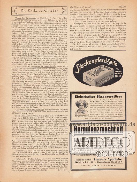 """Artikel:Cauer, Gertrud, Die Küche im Oktober (Verschiedene Verwendung von Kartoffeln, Schnell zubereitetes Abendessen für kleinen Besuch, Gekochte Schmerlen oder Weißlinge, Grießpudding mit Kirschkompott, Bohnenrestersuppe, Kohlrabi, Fleischpolster)&#x3B;Friesland, C. R. von, Die flammende Hand.Werbung:Steckenpferd-Seife für zarte weisse Haut&#x3B;Elektrischer Haarzerstörer, Elektro-med. Fabrik Dr. Ballowitz & Co. Berlin-Pankow, Arkonastraße 3&#x3B;""""Korpulenz macht alt"""", Fettleibigkeit wird durch """"Hegro"""" Reduktionspillen beseitigt, Simon's Apotheke Berlin C 2/178, Spandauer Straße 17."""