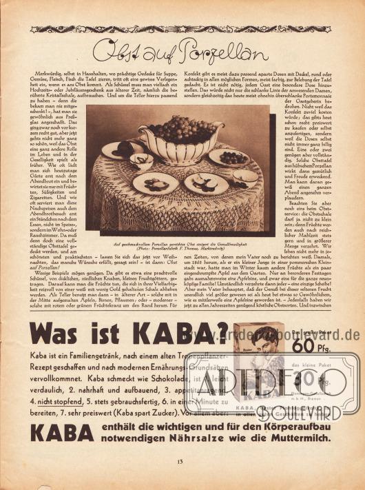 """Artikel: O. V., Obst auf Porzellan.  Zum Artikel wurde eine Fotografie mit der Bildunterschrift veröffentlicht """"Auf geschmackvollem Porzellan gereichtes Obst steigert die Genußfreudigkeit"""". Foto: Porzellanfabrik F. Thomas, Marktredwitz.  Werbung: """"Was ist Kaba? Kaba ist ein Familiengetränk, nach einem alten Tropenpflanzer-Rezept geschaffen und nach modernen Ernährungs-Grundsätzen vervollkommnet. Kaba schmeckt wie Schokolade, ist 1. leicht verdaulich, 2. nahrhaft und aufbauend, 3. appetitanregend, 4. nicht stopfend, 5. stets gebrauchsfertig, 6. in einer Minute zu bereiten, 7. sehr preiswert (Kaba spart Zucker). Vor allem aber: Kaba enthält die wichtigen und für den Körperaufbau notwendigen Nährsalze wie die Muttermilch"""", Kaba Kakao, Plantagen-Gesellschaft m. b. H., Bremen."""