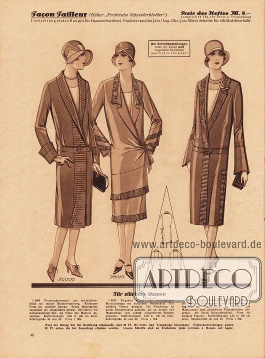 """""""Für stärkere Damen"""".6009: Promenadenmantel aus marineblauer Seide mit reicher Biesenverzierung. Kleidsame Form für stärkere Damen. Breite Manschetten begrenzen die eingesetzten Ärmel. Der Gürtel mit Schnallenschluß hält die Weite des Mantels zusammen.6010: Eleganter Mantel aus marineblauem Marocainkrepp mit seitlichem Bindeschluß. Für stärkere Damen geeignet. Die Verzierung ist durch Plisseevolants gebildet, die an Ärmel und Mantelteilen teils schräg aufgarnierten Blenden ansetzen.6011: Eleganter Promenadenmantel aus schwarzer Seide mit Plisseeausstattung. Den Schalkragen begrenzt ein Plissevolant. An Ärmeln und Mantelteilen sind gleichbreite Plisseeblenden eingefügt. Am Gürtel Schnallenschluß. Form für stärkere Figuren."""