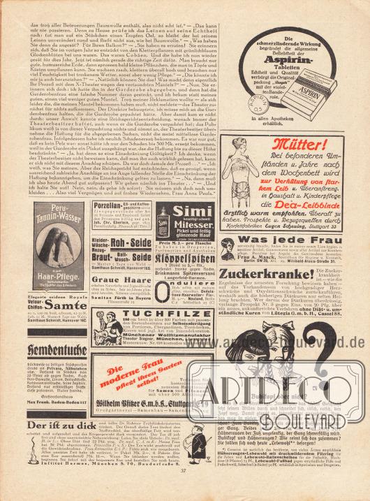 Artikel:O. V., Liebe Freundin! Ich rate Ihnen... .Werbung:Peru-Tannin-Wasser, Haar-Pflege&#x3B;Velour-Chiffon-Samte, Samthaus Schmidt, Hannover 16 C&#x3B;Hemdentuche, Großversandhaus Max Frank, Baden-Baden 117&#x3B;Porzellan-, Eß- und Kaffeegeschirre, Joh. Chr. Eberlein Porzellanhandlung, Pössneck 98 (Thüringen)&#x3B;Roh-Seide, Samthaus Schmidt, Hannover 16 S&#x3B;Haartönungen, Sanitas Fürth in Bayern, Flössaustraße 23&#x3B;Simi Gesichtswasser gegen Mitesser&#x3B;Klöppelspitzen, Brinkmanns Spitzenversand Langerfeld-Barmen&#x3B;Ondulations-Haarweller Fix Neuland, Berlin C 2&#x3B;Tuchfilze, Münchner Wollfilzmanufaktur, Theodor Siegner, München, Löwengrube 8&#x3B;Hauptkatalog für Samen und Pflanzen, Wilhelm Pfitzer GmbH, Stuttgart E 19&#x3B;Dr. Richters Frühstückskräutertees (gegen Fettleibigkeit), Institut Hermes, München S 70, Baaderstraße 8&#x3B;Aspirin Kopfschmerztabletten, Bayer&#x3B;Dea-Leibbinde für werdende Mütter, Eugen Scheuing, Stuttgart 33&#x3B;Hygieneartikel, Frau A. Maack, Spezialhaus für Hygiene u. Kosmetik, Berlin SW 29, Wilibald-Alexis-Straße 31&#x3B;Prospekt gegen Zuckerkrankheit, Lütegia GmbH, Kassel 88&#x3B;Hühneraugen-Lebewohl und Lebewohl-Fußbad.