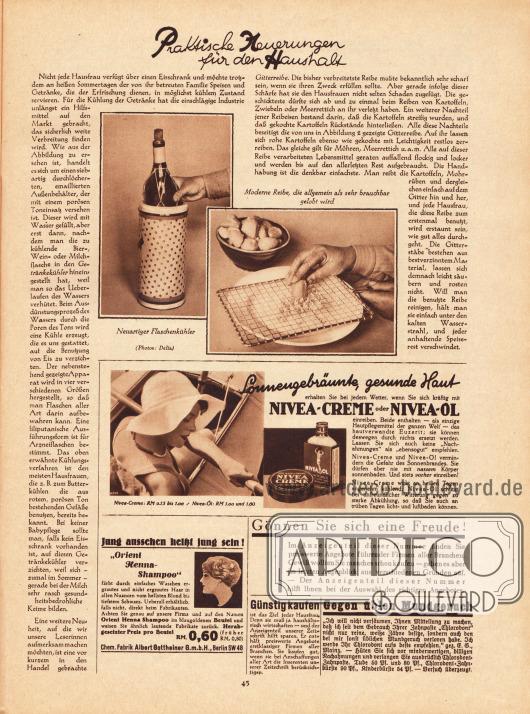 """Artikel:O. V., Praktische Neuerungen für den Haushalt.Mit zwei Fotos mit den Bildunterschriften """"Neuartiger Flaschenkühler"""" und """"Moderne Reibe, die allgemein als sehr brauchbar gelobt wird"""".Photos: Delia.Werbung:Nivea-Creme und Nivea-Öl für sonnengebräunte, gesunde Haut&#x3B;""""Orient Henna-Shampoo"""" Haarfärbemittel, Chem. Fabrik Albert Gottheiner GmbH, Berlin SW 48&#x3B;Zweifacher Verlagshinweis auf günstige Angebote im """"Anzeigenteil dieser Nummer""""&#x3B;Chlorodont Zahnpasta (""""Zahnpaste"""") gegen üblen Mundgeruch."""