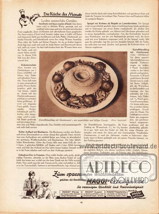 """Artikel:O. V., Die Küche des Monats. Leichte sommerliche Gerichte (Steinbutte mit Sauce maître d'hotel, Kräuteromelett, Kalter Auflauf mit Blaubeeren, Gebackene Eier in Tomaten, Spargel mit Krebsen als Beigabe zu Lammkoteletts, Kartoffelpudding mit Gemüserand sowie eine Produktplatzierung der Firma Maggi).Mit einem Foto des oben erwähnten Gerichts """"Kartoffelpudding mit Gemüserand - ein appetitliches und billiges Gericht"""".Foto: Sonderhoff.Werbung:Maggi-Erzeugnisse."""