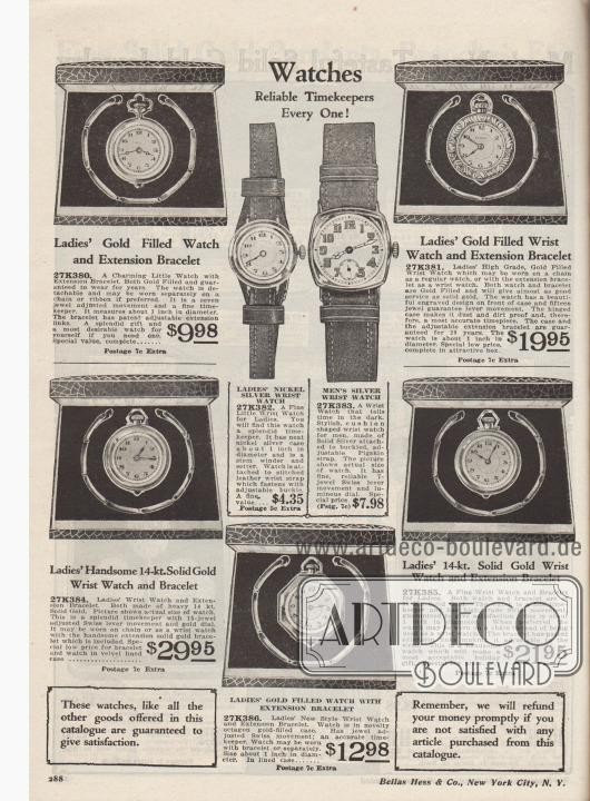 """""""Uhren. Jede einzelne ein zuverlässiger Zeitmesser!"""" (engl. """"Watches. Reliable Timekeepers Every One!"""").  27K380: Vergoldete, runde Damen-Uhr zum Aufziehen mit separatem Glied-Armband für 9,98 Dollar. 27K381: Hochwertige vergoldete Taschenuhr mit graviertem Gehäuse und Kettchen für Frauen zum Preis von 19,95 Dollar. 27K382: Armbanduhr mit versilbertem Nickelgehäuse mit Lederarmband für günstige 4,35 Dollar. 27K383: Herren-Armbanduhr mit Silber-Gehäuse, Sekundenanzeige und Schweinsleder-Armband für 7,98 Dollar. 27K384: Damen-Taschenuhr mit separater Kette aus 14 Karat Gold (585er Legierung, 58,5 Prozent Gold) und Edelstein-Ziffernblatt für 29,95 Dollar. 27K385: Massivgold-Taschenuhr, die auch als Armbanduhr getragen werden kann, mit 14 Karat für Frauen. Preis 21,95 Dollar. 27K386: Vergoldete Taschen- und Armbanduhr in Oktagon-Form (Achteck) für Damen zum Preis von 12,98 Dollar."""