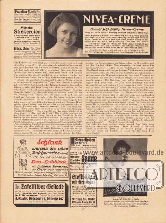 """Artikel: Paula, Anna, Liebe Freundin, ich rate Ihnen. Werbung: Porzellan-, Ess- und Kaffeegeschirre, Porzellanhandlung Joh. Chr. Eberlein, Pössneck 98 (Thüringen); Wäsche-Stickereien, Stickereiversandhaus Germania, Berlin M., SO 16, Schmidstr. 41; """"Glück, Liebe, Ehe, Erfolg, Schutz, Reichtum usw. durch Tragen ihres Glückssteines sog. Monatstalismans"""", Neuland. Berlin C 2, Schließfach 25 (C); Nivea-Creme; """"Schlank werden Sie ohne Beschwerden durch die überall erhältliche Dea-Leibbinde, Korsettfabriken Eugen Scheuing, Stuttgart 33; Tafelsilber-Bestecke, Fabrik für versilberte Tafelbestecke H. Rausch, Düsseldorf 12, Oststraße 107; Klöppelspitzen Stickereien, Hans Girke, Elberfeld; Lindener Samte, Samthaus Schmidt, Hannover 16; Stoffbüsten mit Armansatz, Merlitz & Co., Berlin, Willibald-Alexis-Str. 40; Kaliklora mit einem Foto der """"ebenso schöne[n] wie geistreiche[n] zwanzigjährige[n] Filmgröße"""" Dr. phil. Christa Tordy (1904-1945)."""