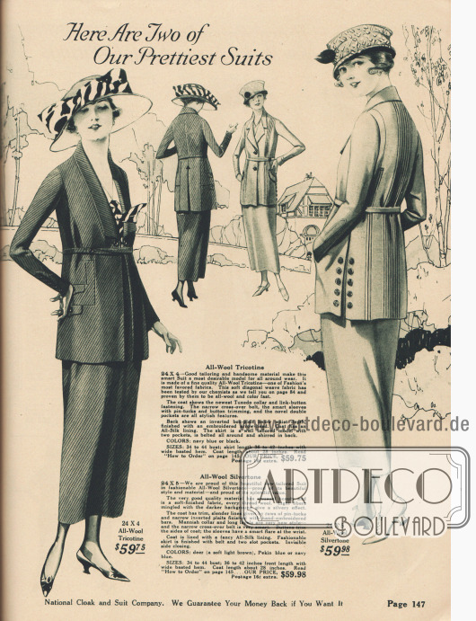 """""""Hier sind zwei unserer hübschesten Kostüme"""" (engl. """"Here Are Two of Our Prettiest Suits""""). 24X4: Mondänes Damenkostüm aus diagonal gewebtem Woll-Trikotine für 59,75 Dollar, bestellbar in den Farben Marineblau oder Schwarz. Kostümjacke mit Smokingkragen (""""Tuxedo collar""""), Verbindungsknopf-Verschluss (""""link-button fastening""""), schmalem, gekreuztem Stoffgürtel und Doppel-Taschen. Unterärmel mit Haarbiesen und Knopfgarnitur. Rücken mit invertierter Falte und gestickter Pfeilspitze. Durchgehend mit Seide gefüttert. 24X5: Elegantes Straßenkostüm aus Woll-Silvertone (weich genopptes Wollgewebe mit eingewebten Silberfäden) für Damen zum Preis von 59,98 Dollar. Kostüm erhältlich in hellem, weichem Braun, """"Pekin blue"""" (wahrsch. Mittelblau) oder Marineblau. Kostümjacke mit vielen Reihen Haarbiesen, invertierten Falten und Knopfgarnitur. Seitlich geschlitzter Schoß. Herrenmäßiger Kragen mit fallenden Revers sowie schmaler, gekreuzter Stoffgürtel."""