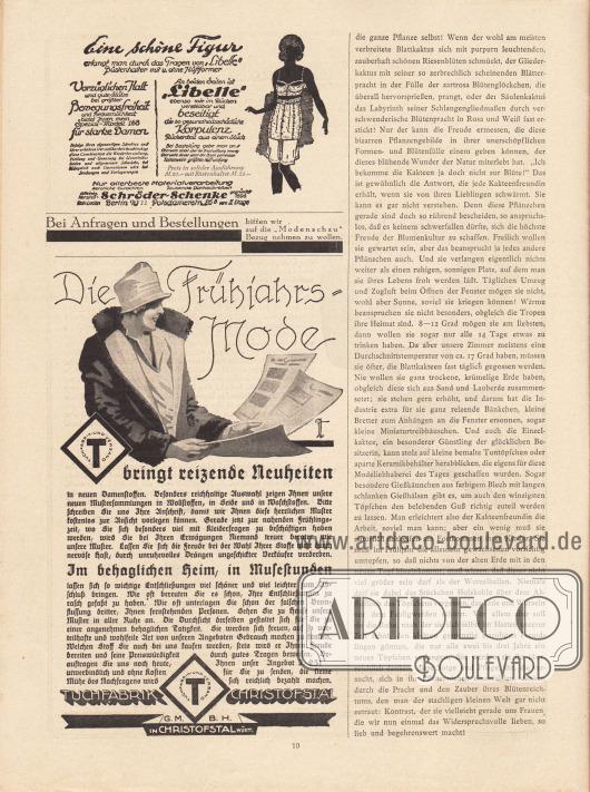 """Artikel: Wedekind, Anna P., Von Kakteen und anderen Frauenlieblingen von Anna P. Wedekind. Werbung: """"Eine schöne Figur erlangt man durch das Tragen von 'Libelle' Büstenhalter mit u. ohne Hüftformer"""", alleiniger Hersteller Schröder-Schenke gegründet 1896, Berlin W 21, Potsdamerstr. 26 B vorn II Etage; """"Bei Anfragen und Bestellungen bitten wir auf die 'Modenschau' Bezug nehmen zu wollen"""", Eigenwerbung des Verlags Gustav Lyon; """"Die Frühjahrsmode bringt reizende Neuheiten in neuen Damenstoffen"""", Tuchfabrik Christofstal G. m. B. H. in Christofstal, Würtemberg. Illustrationen: unbekannte Signatur."""