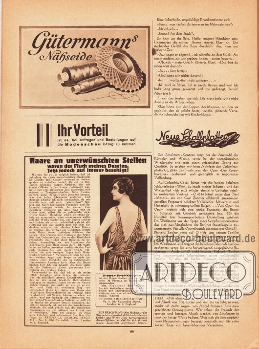 """Artikel:Roda Roda, Benno Henna&#x3B;O. V., Neue Schallplatten.Werbung:Gütermanns Nähseide&#x3B;Eigenwerbung des Verlages """"Ihr Vorteil ist es, bei Anfragen und Bestellungen aus die Modenschau Bezug zu nehmen""""&#x3B;""""Haare an unerwünschten Stellen waren der Fluch meines Daseins"""", Frederica Hudson, (Fach. 38 F.) No. 9. Old Cavendish Street, London W. 1, England."""