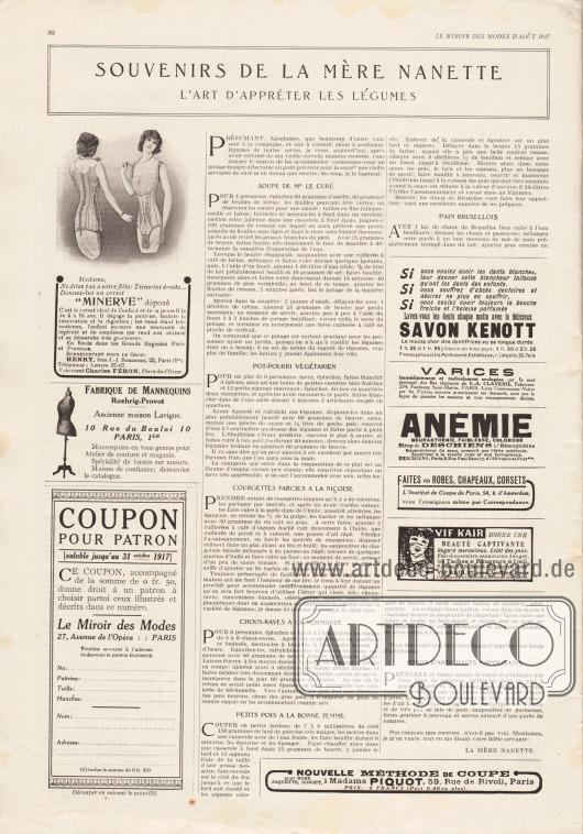 """Artikel: O. V., Souvenirs de la mère Nanette. L'art d'apprêter les légumes.  Links unten befindet sich ein Coupon zum Einsenden und Bestellen von Schnittmustern (ein Schnittmuster als monatliche Prämie, siehe Innenseite des Umschlags).  Werbung: """"Minerve"""" Korsetts für 4 bis 16-jährige Mädchen, Henry, Rue J.-J. Rousseau, 23, Paris (1er), Fabricant Charles Féron, Flers-de-l'Orne; Fabrique de Mannequins, Roehrig-Provot, 10 Rue du Bouloi 10 Paris, 1er; """"Lavez-vous les dents chaque matin avec le délicieux Savon Kenott"""", Parfumerie Esthétique, r. Lafayette, 39, Paris; """"Varices immédiatement et radicalement soulagées par le port rationnel des Bas élastiques de V.-A. Claverie"""", Fabricant 234, Faubourg Saint-Martin, Paris; """"Anémie, neurasthénie, faiblesse, chlorose – Sirop de Deschiens à l'Hémoglobine """", Dépot G., Deschiens, 9, Rue Paul Baudry, Paris; """"Faites vos Robes, Chapeaux, Corsets"""", l'Institut de Coupe de Paris, 54, R. d'Amsterdam; Vif Kair, 37, pass. Jouffroy, Paris (Coiffeurs, Parfumeurs, Grand magasins); """"Nouvelle méthode de coupe pour robe, jaquette, corset"""", à Madame Piquot, 59, Rue de Rivoli, Paris."""