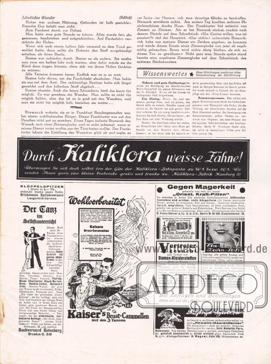 """Artikel: Berend, Alice, Ländliches Wunder; O. V., Wissenswertes. Werbung: Kaliklora Zahnpasta, Kaliklora-Fabrik, Hamburg 19; Klöppelspitzen, Brinkmanns Spitzenversand, Langerfeld-Barmen; Buch """"Der flotte, redegewandte Tänzer"""", Buchversand Gutenberg, Dresden-U. 349; Kaiser's Brust Caramellen; """"Orient. Kraft-Pillen"""" (gegen Magerkeit), D. Franz Steiner & Co. GmbH, Eisenacherstr. 16, Berlin W. 30/469; Wolf & Comp., Klingenthal; Vertreter gesucht zum Verkauf von Damen-Kleiderstoffen; Eta-Zahn-Stift, """"Eta"""" chem.-techn. Fabrik, Berlin Pankow 10; Hewalin-Haarentferner, H. Wagner, Blumenthalstr. 99, Köln 133."""