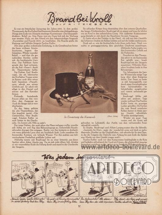 """Artikel: Ebers, Fritz, Brand bei Kroll (von Fritz Ebers).  In der Mitte des Artikels befindet sich eine Fotografie, die einen Tisch zeigt, auf dem ein Zylinder, eine Sektflasche, eine Puppe, Handschuhe und Knallbonbons zu sehen sind. Die Bildunterschrift lautet """"In Erwartung des Karnevals"""". Foto: Delia.  Ganz unten eine gezeichnete Kurzgeschichte mit dem Titel """"Was jedem imponiert"""", die als Werbung für nach Lyon-Schnitten gefertigten Kleidern gedacht ist; Zeichnung: Hans Kossatz (1901-1985)."""