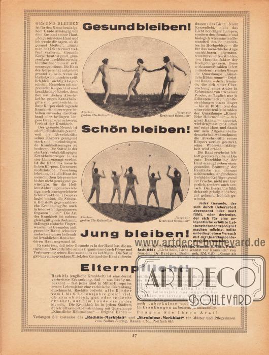 """Werbung:""""Gesund bleiben! Schön bleiben! Jung bleiben!"""" Literatur des Sollux-Verlags, Hanau a. Main, Postfach 645: """"Licht heilt, Licht schützt vor Krankheit"""" von San.-Rat Dr. Breiger, Berlin sowie """"Sonne als Heilmittel"""" von Dr. F. Thedering. Verlangen Sie kostenlos das """"Rachitis-Merkblatt"""" und """"Skrofulose-Merkblatt"""" für Mütter und Pflegerinnen vom Sollux-Verlag, Hanau a/M., Postfach 645.Fotos: Aus dem großen Ufa-Kulturfilm """"Wege zur Kraft und Schönheit"""" (von 1925)."""