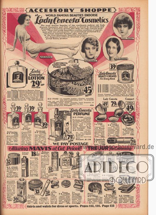 """""""Accessoire Abteilung. Weltberühmte Schönheiten unterstützen 'Lady Conceta' Kosmetik"""" (engl. """"Accessory Shoppe. World Famous Beauties Endorse 'Lady Conceta' Cosmetics""""). Die Schönheitsköniginnen """"Miss Europe 1929"""" Elizabeth Simon (1909-1970), """"Miss France 1929"""" Germaine Laborde (1905-?), """"Miss Paris 1929"""" Madeleine Brillant (?-?) und """"Miss Universe 1928"""" Ella Van Hueson (?-?) werden oben als Werbe-Ikonen für die Kosmetik-Marke Lady Conceta vorgestellt.  Make-up und Kosmetikartikel der teilweise importierten Marken Lady Conceta, Mavis und Tre-Jur. Unter den Produkten befinden sich Handlotion, flüssiger Haarfestiger für Wasserwellen, Shampoo, Haar-Toniken, Wasserwellen-Lotion, Glanzlotion für das Haar, Haarentferner, Deodorant, Parfüm, Schönheitscremes wie Zitronencreme, Tagescreme (""""vanishing Cream""""), Feuchtigkeitscreme (""""Cold Cream""""), Abschminkcreme, Bleichcreme, Sommersprossencreme, Rouge, Puderdosen, verschieden gefärbte Gesichtspuder, Lippenstifte, rotes Henna-Haarfärbemittel, Lippen-Rouge in Tiegeln, """"Voila Beautifier"""" mit Nähr- und Bleicheffekt, Badepulver und Talkumpuder."""