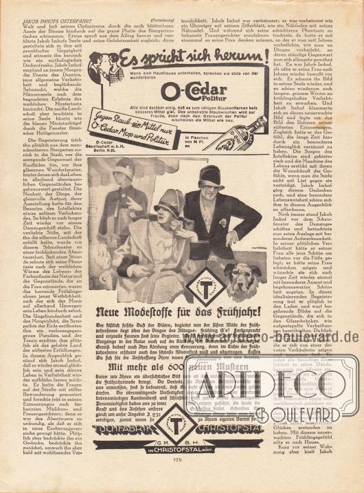 """Artikel (Novelle):Meyenburg, Leo von, Jakob Imhofs Osterfahrt.Werbung:O-Cedar Politur, O-Cedar Gesellschaft mbH, Berlin N 20&#x3B;""""Neue Modestoffe für das Frühjahr"""", Tuchfabrik Christofstal GmbH, Württemberg."""