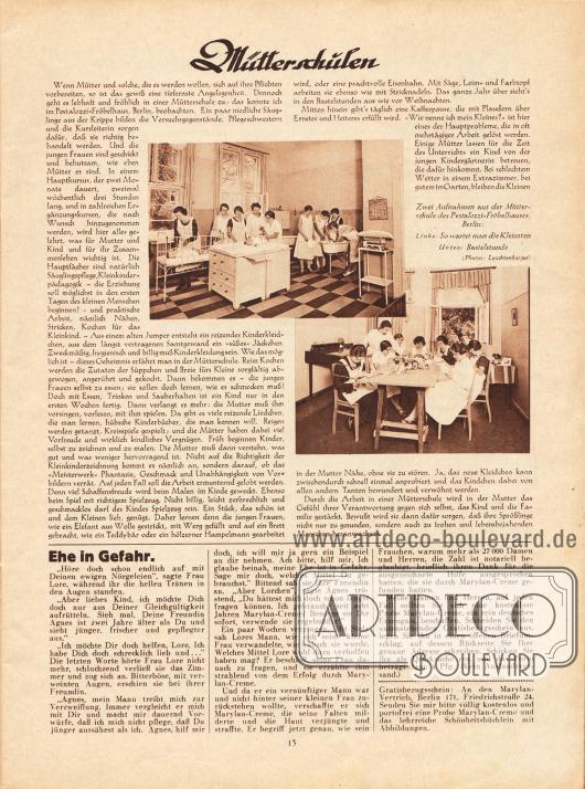 Artikel:O. V., Mütterschulen.Mit zwei Aufnahmen der Mütterschule Pestalozzi-Fröbelhaus in Berlin.Fotos: Leuchtenberger.Werbung:Marylan-Creme.