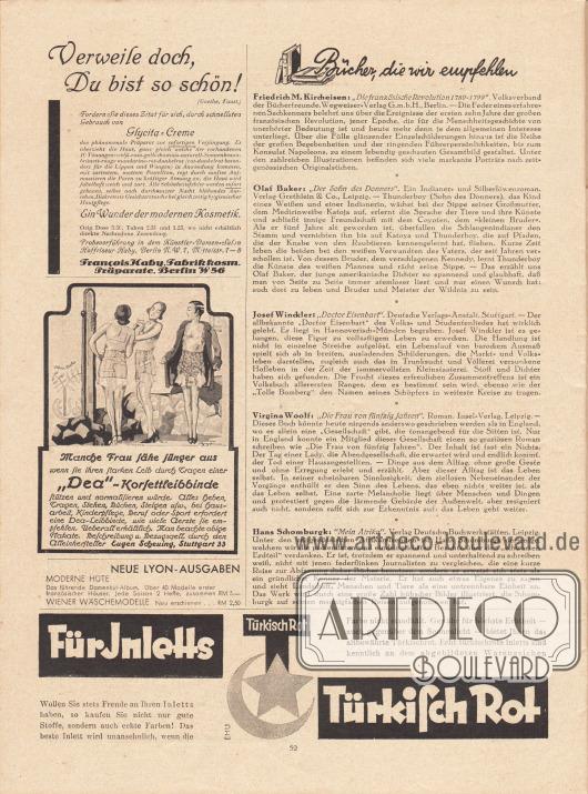 """Artikel:O. V., Bücher, die wir empfehlen (Friedrich M. Kircheisen, Die französische Revolution 1789-1799&#x3B; Olaf Baker, Der Sohn des Donners&#x3B; Josef Winckler, Doctor Eisenbart&#x3B; Virginia Woolf, Die Frau von fünfzig Jahren&#x3B; Hans Schomburgk, Mein Afrika).Werbung:""""Verweile doch, Du bist so schön!"""", Glycita-Creme, François Haby, Fabrik kosm. Präparate, Berlin W 56&#x3B;""""Dea""""-Korsettleibbinde, Eugen Scheuing, Stuttgart 33&#x3B;Eigenwerbung des Verlags Gustav Lyon für """"Moderne Hüte"""" und """"Wiener Wäschemodelle"""" zum Preis von 5 bzw. 2,50 Mk., die Ausgaben waren in allen Lyon-Verkaufsstellen, Buchhandlungen, Wertheim-Warenhäusern und direkt beim Verlag (Berlin SO 16) erhältlich&#x3B;""""Für Inletts Türkisch Rot"""" (farbechte Stoffe mit dem Warenzeichen Türkisch Rot), Zeichnung: EMU."""