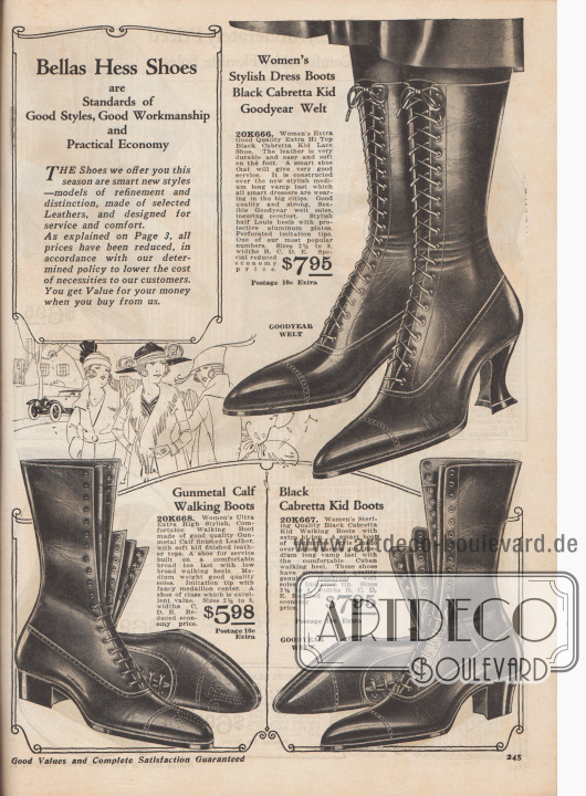 """""""Bellas Hess-Schuhe sind der Maßstab für guten Stil, gute Verarbeitung und praktische Wirtschaftlichkeit. DIE Schuhe, die wir Ihnen in dieser Saison anbieten, sind elegante neue Stile – Modelle von Raffinesse und Distinktion, aus ausgewählten Ledern gefertigt und für Service und Komfort konzipiert. Wie auf Seite 3 erläutert wurden alle Preise gesenkt. In Übereinstimmung mit unserer entschlossenen Firmenpolitik sollen die Kosten für alltägliche Notwendigkeiten für unsere Kunden gesenkt werden. Sie erhalten ein gutes Preis-Leistungs-Verhältnis, wenn Sie bei uns bestellen""""  (engl. """"Bellas Hess Shoes are Standards of Good Styles, Good Workmanship and Practical Economy. THE Shoes we offer you this season are smart new styles – models of refinement and distinction, made of selected Leathers, and designed for service and comfort. As explained on Page 3, all prices have been reduced, in accordance with our determined policy to lower the cost of necessities to our customers. You get Value for your money when you buy from us"""").  Drei hochgeschlossene, rahmengenähte (engl. """"Goodyear Welt"""") Schnürstiefel für Damen aus schwarzem Cabretta Leder (Ziegen- bzw. Schafsleder aus Südamerika oder Afrika) oder stahlgrauem Chevreauleder (Ziegenleder) zur Preisen von 5,98 bis 7,95 Dollar. Damenstiefel mit Lyralochung über der Querkappennaht und ein Paar mit Vorderkappenmuster bzw. Lochlinienverzierung. Jeweils ein Paar mit Louis XIV Absatz, kubanischem Absatz oder breitem, niedrigen Laufabsatz. Spitze Schuhkappen."""