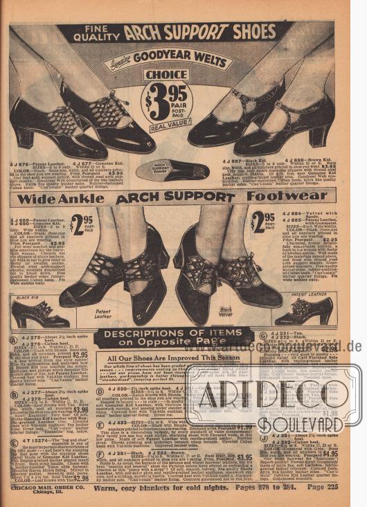 Feine Schuhe mit Fußgewölbe-Unterstützung. Echte Goodyear Welts (rahmengenähte) Damenschuhe. Wahl 3,95 $ pro Paar, vorfrankiert. Echter Wert! Mit Fußgewölbe-Schaft.  4 J 676 – Lackleder. 4 J 677 – Echtes Ziegenleder. Nur GRÖSSEN 3 bis 9. Weiten D oder E. FARBE: Schwarz. Geben Sie Größe, Weite und alle Nummern an, die auf dem Schuh aufgedruckt sind, den Sie tragen. Preis, portofrei… 3,95 $. Unser bester Oxford-Schuh mit genieteten Stahlschäften zur Unterstützung des Fußgewölbes. Goodyear Welt konstruiert aus den oben genannten feinen Ledern. Extra feine Qualitäts-Ledersohlen. Gummigepolsterte kubanische Absätze. Nicht abfärbendes Quartier-Innenfutter aus Leder. 4 J 697 – Schwarzes Chevreauleder. 4 J 698 – Braunes Chevreauleder. Nur GRÖSSEN 3 bis 9. Weiten D oder E. Geben Sie Größe, Weite und alle Nummern an, die im Schuh aufgedruckt sind, den Sie tragen… 3,95 $. Sehr feine, sehr schicke Ein-Riemen-Hausschuhe mit genieteten Stahlbogen-Stützschäften. Aus weichem, feinem, leichtem, echtem Ziegenleder; reptiliengenarbter Lederbesatz. Goodyear Welt Konstruktion. Gummigepolsterte kubanische Absätze, extra feine Qualitäts-Ledersohlen. Nicht abfärbendes Quartier-Innenfutter aus Leder.  Schuhe mit breiten Knöcheln und FUSSGEWÖLBE UNTERSTÜTZUNG. 4 J 689 – Lackleder. 4 J 690 – Echtes Ziegenleder. Nur GRÖSSEN 3 bis 9. Breite Weiten. FARBE: Schwarz. Geben Sie die Größe und alle Nummern an, die im Schuh, den Sie tragen, aufgedruckt sind. Preis, portofrei… 2,95 $. Für absoluten Komfort und echte Raffinesse für die schwer gebaute Frau. Geschickt ausgeschnittene legere Damenschuhe aus obigem Leder, oben weit geschnitten, um fleischige oder geschwollene Knöchel zu entlasten. Vernietete Stahlschäfte zur Unterstützung des Fußgewölbes; Hinterkappen, die garantiert nicht kaputtgehen. Feine Qualitätsledersohlen; gummigepolsterte kubanische Absätze. Nur für breite Knöchel geeignet. 4 J 684 – Samt mit Wildleder. 4 J 685 - Lackleder mit dunklem Kanonengrau. GRÖSSEN 3 bis 9. Breite Weiten. FAR