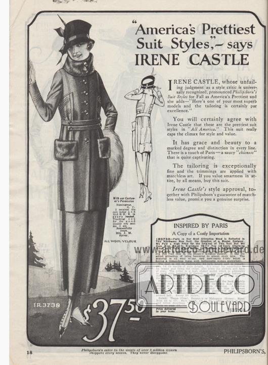 """""""'Die hübschesten Kostüme Amerikas' – sagt Irene Castle"""" (engl. """"'America's Prettiest Suit Styles,' – says Irene Castle""""). Exklusives Damenkostüm aus Woll-Velours, dessen Kragen, Taschenpatten und ein Teil der Rückseite des Jackensaums mit Kaninchenfell verbrämt ist. Das Kostüm ist in den Farben Mausgrau, Burgunderrot oder Mahagonibraun bestellbar. Der Kostümkragen ist konvertierbar. Seitenpartien und Unterärmel sind mit modischer Chenille-Stickerei bearbeitet. Auf der Rückseite ist der Kostümschoß in Paneelen gearbeitet und in Falten gelegt. Die Jacke ist mit bunt gemustertem Satin durchgehend gefüttert. Der Rock besitzt zusätzliche, sichelförmige Schlitztaschen."""