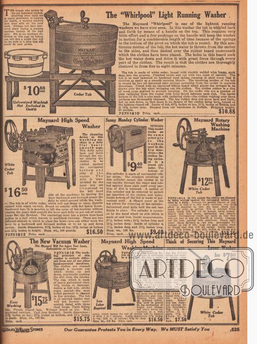 Mechanische Waschmaschinen, die mit Handkurbel und Rotationsrad oder per Hebelbetätigung betrieben werden. Alle Maschinen wurden von der Marke Maynard hergestellt und zum Preis von 7,50 bis 16,50 Dollar verkauft. Die Geräte sind Holzbottiche mit Metallreifen (Bottichwaschmaschinen), die auf drei oder vier Standbeinen stehen. Das Modell ganz oben besitzt zudem eine praktische Abstellfläche für Wannen, in die die fertig gewaschene und ausgewrungene Wäsche gelegt werden kann. In der Mitte wird zudem eine Zylinderwaschmaschine offeriert, die in der Bauweise leicht von den anderen Modellen abweicht. Im Inneren sorgen entweder sich drehende Scheiben mit drei- bzw. vierarmigen Griffen oder Vakuumschalen für die Verwirbelung des Seifenwassers und der Wäsche. Dabei werden die Wäschestücke gegen die gerippelten und gewellten Metallbleche auf dem Boden oder den Seiten im Inneren geschlagen und gerieben.