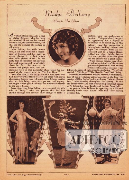 """Kurzvorstellung, Beschreibung und Filmographie der US-amerikanischen Filmschauspielerin Madge Bellamy (1899-1990), die 1929 bei dem Hollywood Filmstudio Fox unter Vertrag stand und mit der Hamilton Garment Co. hier Werbung macht. Die Vita wird mit vier Fotographien bebildert, die """"intime Einblicke"""" gewähren sollen."""