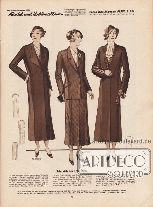 """""""Für stärkere Damen."""" 5265: Einfacher Mantel aus dunklem Wollstoff, für stärkere Damen vorteilhaft. Leicht glockig ausfallende, ein wenig taillierte Form, vorn und im Rücken mit Längsteilungen versehen. An Kragen und Ärmeln inkrustierte Blenden, die in Biesen abgenäht sind. 5266: Tailleurkostüm aus Diagonalwollstoff für stärkere Damen. Die Falten des Rockes stimmen in der Linienführung mit den Teilungen der Jacke überein. An den Rändern Tresseneinfassung. 5267: Schicker Mantel aus schwarzem Wollmarocain in vorteilhafter Form für stärkere Damen. Jederseits Schnitteilungen, die von Stepperei betont sind. An den Ärmeln wirkungsvoller Besatz aus Formblenden. Schlanker Schalkragen."""