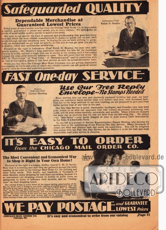 """""""Safeguarded QUALITY"""" (dt. """"Gesicherte QUALITÄT""""). Der Laborchef und Verantwortliche für die Qualitätssicherung Mr. Ralph D. Stanley versichert, dass die Ware verlässlich und immer geprüft ist. """"FAST One-day SERVICE"""" (dt. """"Bestellabwicklung innerhalb eines Tages""""). Der Betriebsleiter Garner Herring versichert hier, dass durch den Umzug in das neue Betriebsgebäude jede Bestellung innerhalb eines Tages das Haus verlässt. """"IT'S EASY TO ORDER"""" (dt. """"Es ist einfach zu bestellen""""). Die typische Familie, die bei Chicago Mail Order bestellt, ist rechts abgebildet. Im Gegensatz zum normalen Einzelhandel kann man beim Versandhandel rund um die Uhr bestellen, niemand drängt zum Kauf und es kann in völliger Ruhe bestellt werden. """"WE PAY POSTAGE"""" (dt. """"Wir zahlen das Porto"""")."""