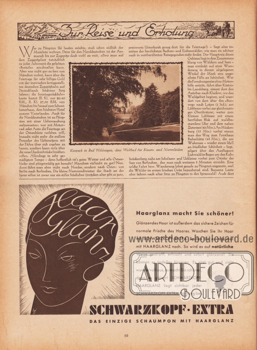 """Artikel: Parsen, P., Zur Reise und Erholung (von P. Parsen, unbekannte Autorin).  Die Bildunterschrift der fotografischen Abbildung lautet """"Kurpark in Bad Wildungen, dem Weltbad für Blasen- und Nierenleiden"""". Foto: unbekannt/unsigniert.  Werbung: """"Haarglanz macht Sie schöner! Glänzendes Haar ist außerdem das sichere Zeichen für normale Frische des Haares. Waschen Sie Ihr Haar mit SCHWARZKOPF-EXTRA. Spülen Sie es jedesmal mit HAARGLANZ nach. So wird es auf natürliche Weise gestrafft, erfrischt und sofort glänzend! Sie können es tadellos frisieren. Es sitzt gut und sieht wundervoll aus, es macht Sie schöner, denn es glänzt! SCHWARZKOPF-HAARGLANZ liegt sichtbar jeder SCHWARZKOPF-EXTRA-Packung bei. SCHWARZKOFP-EXTRA, DAS EINZIGE SCHAUMPON MIT HAARGLANZ"""", Zeichnung/Illustration: """"bS"""" bzw. """"Sb"""" (unbekannte Signatur). [Seite] 10"""