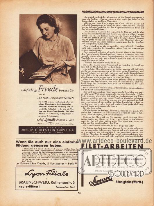 """Artikel: Lagerlöf, Selma, Die Mausefalle (Novelle von Selma Lagerlöf, 1858-1940).  Werbung: """"Aufrichtige Freude bereiten Sie stets mit Platura-Patent-Bestecken […] Auf Platura kommt es an! Erhältlich nur in Gold- u. Silberwarengeschäften"""", Alleinige Hersteller Bremer Silberwaren Fabrik A-G, Sebaldsbrück bei Bremen, Foto: unsigniert/unbekannt; """"Wenn Sie auch nur eine einfache Bildung genossen haben, so können Sie doch schnell ein Handwerk erlernen, welches Ihnen die Möglichkeit gibt, Ihren Lebensunterhalt zu verdienen und sich selbstständig zu machen. – Lernen Sie Herrenkleider zuschneiden in der 'Modernen Zuschneideschule' 5, Rue Mayran, Paris 9 0"""", Les Editions Léon Claude, 5, Rue Mayran – Paris 9; Eigenwerbung des Verlags Gustav Lyon """"Lyon Filiale in Braunschweig, Rathenaustr. 6 neu eröffnet! Fernsprecher: 1444""""; """"Filet-Arbeiten sind immer beliebt und wirken vornehm"""", Amann und Söhne, Bönnigheim (Württ.)."""