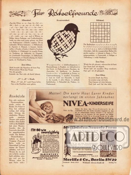 """Für Rätselfreunde:Silbenrätsel, Zwei Silben, """"V"""" + """"K"""" = Krach, Kreuzworträtsel, Füllrätsel, Zwei Tiere, Zwei Silben.Artikel:O. V., Anekdote.Werbung:Nivea-Kinderseife&#x3B;""""Mit 60 wie zwanzigjährig"""", Dr. Richter's Frühstückskräutertee, """"Hermes"""" Fabrik pharm. kosm. Präparate, München 70, Güllstraße 7&#x3B;Stoffbüsten und Rockabrunder, Merlitz & Co., Berlin SW 29, Willibald-Alexis-Straße 40."""