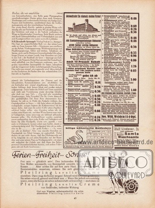 """Artikel: O. V., Bücher, die wir empfehlen (Th. Steinoel, Stoffmalerei/Batik; H. R. Berndorff, Spionage!); Paula, Anna, Liebe Freundin! Ich rate Ihnen… .  Werbung: """"Verwechseln Sie niemals meine Firma!"""", Ältestes und größtes Versandgeschäft der Art Deutschlands, Joseph Witt, Weiden 114 Oberpfalz; """"Anerkannt beste Bezugsquelle für billige böhmische Bettfedern"""", S. Benisch in Prag XII., Amerika ulice Nr. 26/758, Böhmen; """"Vers. der berühmt. Lindener, Royala und seidenen Kleider- u. Mantel-Samte sowie Waschsamte"""", Samthaus Schmidt, Hannover M. 16; """"Ferien… Freiheit… Sonne! Frei sein – glücklich sein! Den lechzenden Körper tummeln… Von Wellen umrauscht, von Sommerluft umweht, von Sonnenlicht umflossen… Aber achten Sie auf Ihre zarte Haut. Bevor Sie sich den Sonnenstrahlen aussetzen, müssen Sie sich gleichmäßig leicht mit Pfeilring Lanolin Creme einreiben"""", Pfeilring Lanolin Creme, Illustration/Zeichnung: Kelring-Strahl (?)."""