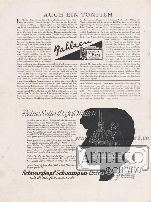 """Artikel: O. V., Auch ein Tonfilm; Paula, Anna, Liebe Freundin! Ich rate Ihnen… .  Werbung: Bahlsen, Leibniz-Keks, """"enthält nur feinste Molkereibutter""""; """"Reine Seife ist gefährlich – ja, schon ein zu hoher Seifengehalt des Haarwaschmittels kann Ihrem Haar schaden. Das beruht auf gewissen Nachwirkungen der in jeder Seife enthaltenen Alkalien, die andererseits notwendig sind, um Fett und Schmutz aufzulösen. Bei allen Schwarzkopf-Haarpflege-Fabrikaten ist durch die kosmetischen Zusätze der alkalische Wirkungsgrad so bemessen, daß Ihr Haar wohl gereinigt wird, aber alle Nachteile fortfallen"""", Schwarzkopf-Schaumpon-Extra mit Haarglanzpulver, Haarshampoo, Zeichnung/Illustration: BA, (unbekannte Signatur)."""